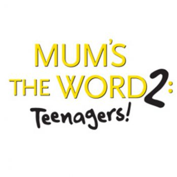 mums the word 2 teenagers